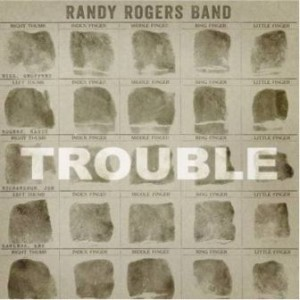 randy-rogers-band_trouble