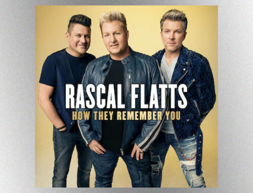 "Rascal Flatts mark ""an amazing two decades"" with their fans by releasing 'How They Remember You' EP"